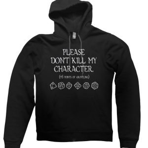 Please Don't Kill My Character Hoodie