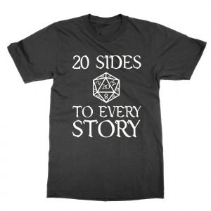 20 Sides to Every Story T-Shirt