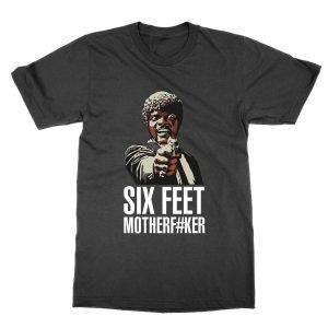 Six Feet Motherfucker social distancing T-Shirt
