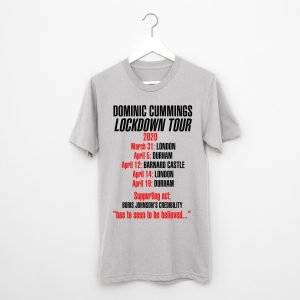 Dominic Cummings Lockdown Tour T-Shirt