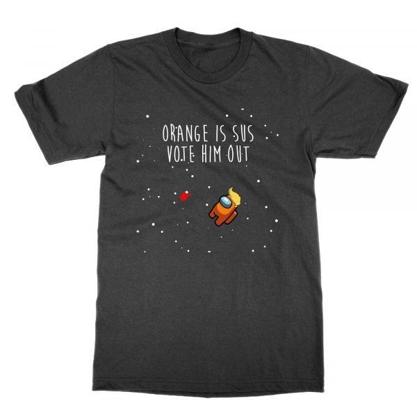 Orange Is Sus Vote Him Out Trump t-shirt by Clique Wear