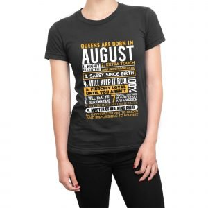 Queens are born in August Womens T-shirt