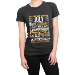 Queens are born in July Womens T-shirt
