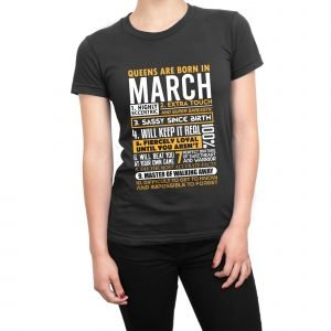 Queens are born in March Womens T-shirt