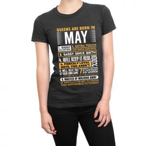 Queens are born in May Womens T-shirt