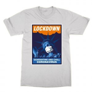 Statue of Liberty Lockdown and Chill coronavirus T-Shirt