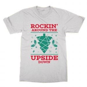 Rockin Around the Upside Down T-Shirt