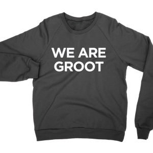 We Are Groot sweatshirt by Clique Wear