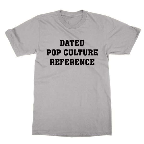 Dated Pop Culture Reference t-shirt by Clique Wear