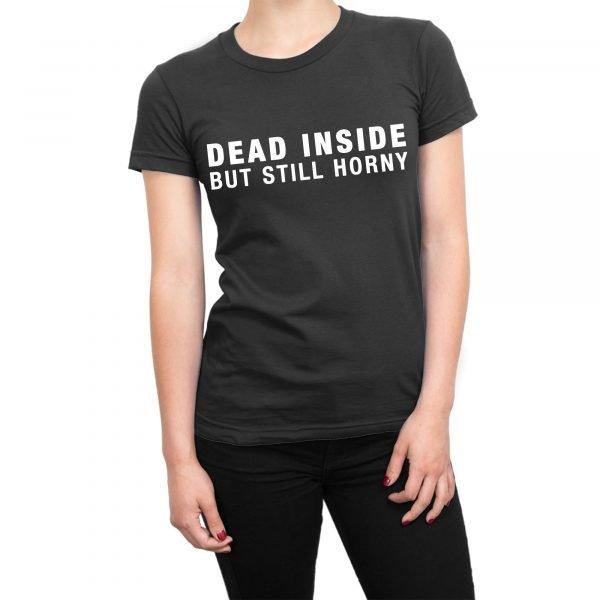 Dead Inside But Still Horny t-shirt by Clique Wear