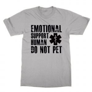 Emotional Support Human t-shirt by Clique Wear