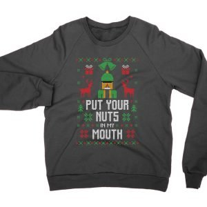 Put Your Nuts in My Mouth Christmas Ugly Sweater jumper (sweatshirt)